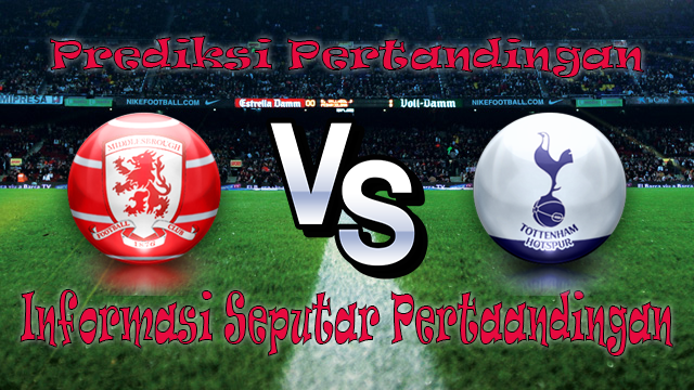 Perkiraan Middlesbrough VS Tottenham Hotspur
