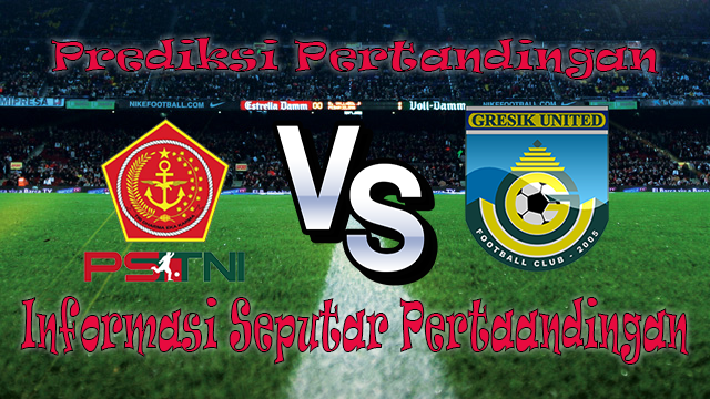 Perkiraan PS TNI VS Gresik United