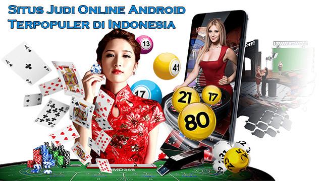 Situs Judi Online Android Terpopuler