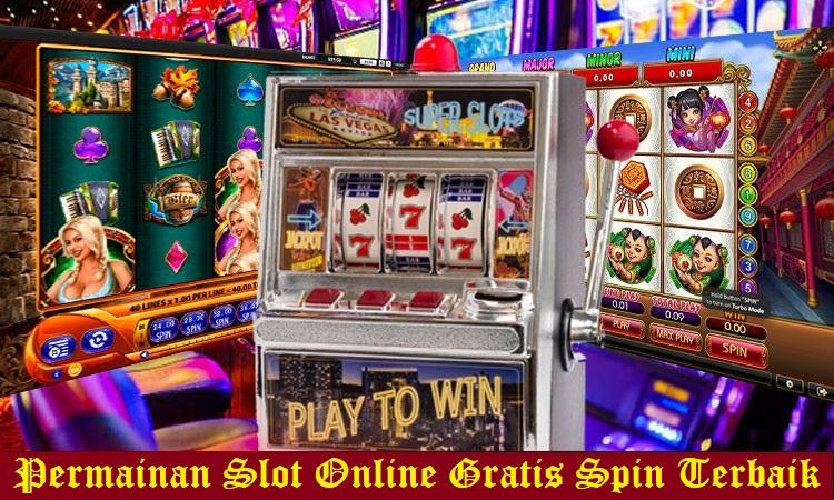 Permainan Slot Online Gratis Spin Terbaik