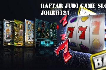 Daftar Judi Game Slot Joker123