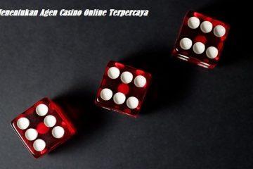 Menentukan Agen Casino Online Terpercaya